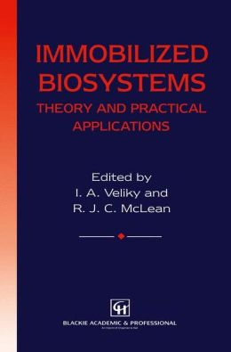 Immobilized Biosystems: Theory and Practical Applications