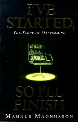 I've Started, So I'll Finish: The Story of Mastermind