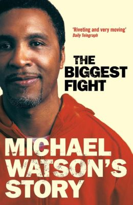 The Biggest Fight - Michael Watson's Story