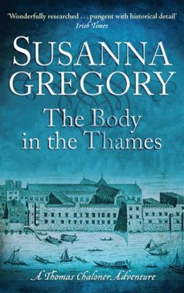 The Body in the Thames: Chaloner's Sixth Exploit in Restoration London