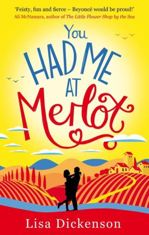 You Had Me at Merlot: The Complete Novel