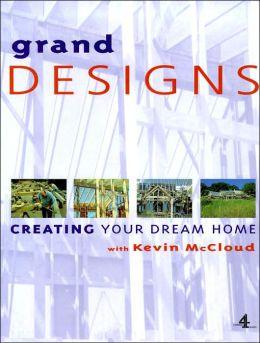 Grand Designs: Building Your Dream Home