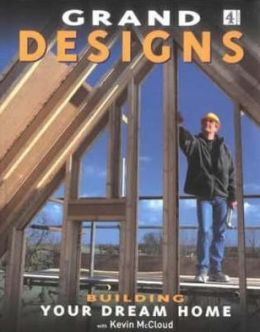 Grand Designs: Building Your Dream Home