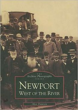 Newport West of the River (Archive Photographs Series)