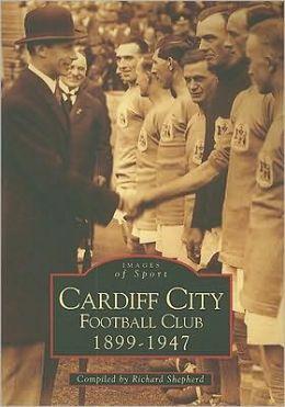 Cardiff City Football Club: 1899-1947
