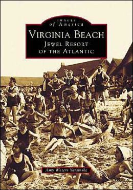 Virginia Beach: Jewel Resort of the Atlantic (Images of America Series)