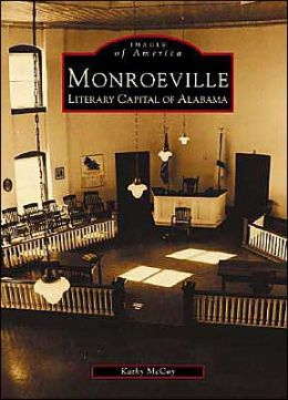Monroeville, Alabama: Literary Capital of Alabama (Images of America Series)
