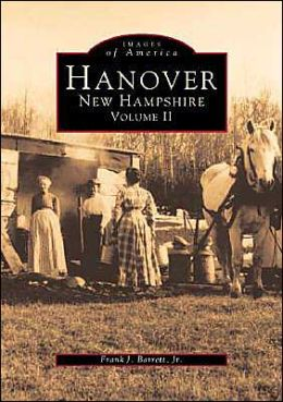 Hanover, New Hampshire: Volume II (Images of America Series)