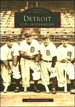 Detroit, Michigan: City of Champions (Images of America Series)