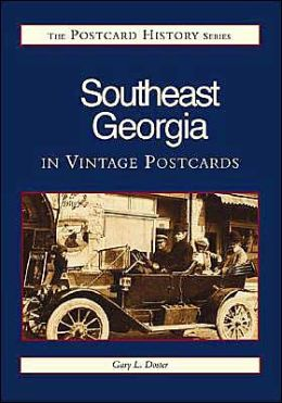 Southeast Georgia in Vintage Postcards: Southeast Georgia (Postcard History Series)