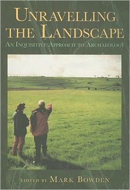 Unraveling the Landscape: An Inquisitive Approach to Archaeology