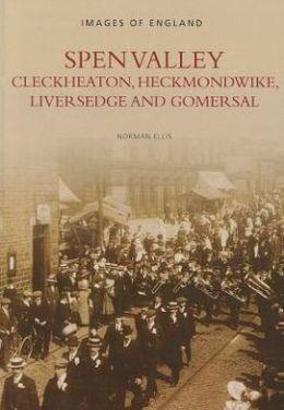 Spen Valley: Cleckheaton, Heckmondwike, Liversedge, and Gomersal