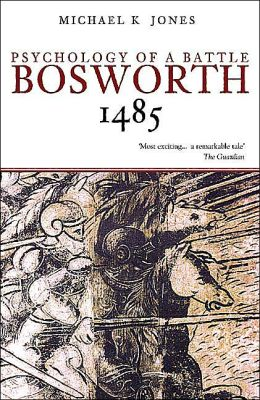 Bosworth: Psychology of a Battle