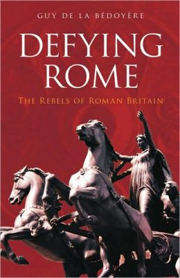 Defying Rome: The Rebels of Roman Britain