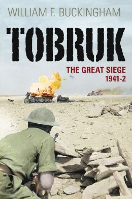 Tobruk: The Great Siege 1941-2