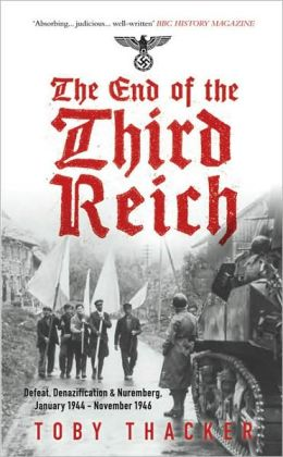 End of the Third Reich: Defeat, Denazification & Nuremburg January 1944-November 1946