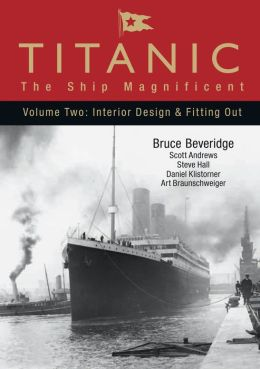 Titanic: The Ship Magnificent: Volume Two