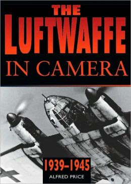 The Luftwaffe in Camera: 1939-1945