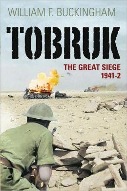 Tobruk: The Great Siege, 1941-42