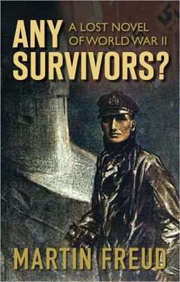 Any Survivors?: A Lost Novel of World War II