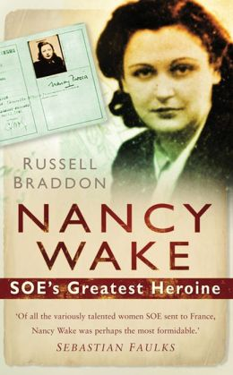 Nancy Wake: SOE's Greatest Heroine