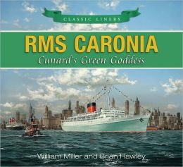 RMS Caronia: Cunard's Green Goddess