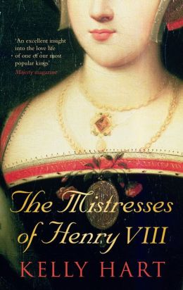The Mistresses of Henry VIII