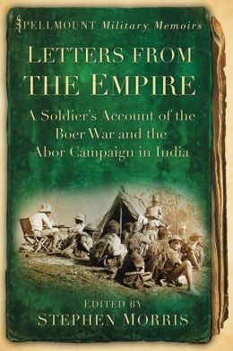 Letters from the Empire: A Soldier's Account of the Boer War and the Abor Campaign in India