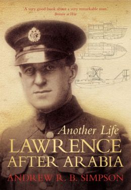 Another Life: Lawrence After Arabia