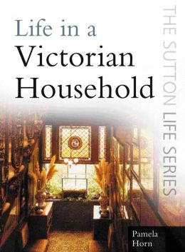 Life in a Victorian Household