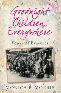 Goodnight Children, Everywhere: Voices of Evacuees