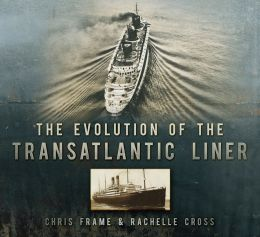 The Evolution of the Transatlantic Liner