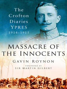 Massacre of the Innocents: The Crofton Diaries Ypres 1914-1915