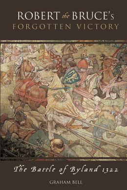 Robert the Bruce's Forgotten Victory: The Battle of Byland 1322