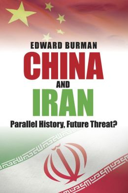 China & Iran: Parallel History, Future Threat