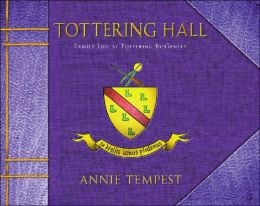 Tottering Hall: Family Life at Tottering-By-Gently