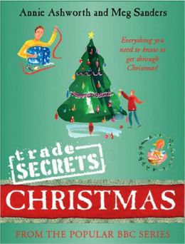 Trade Secrets: Christmas: Everything You Need to Know to Get Through Christmas!