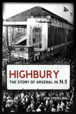 Highbury: The Story of Arsenal in N. 5