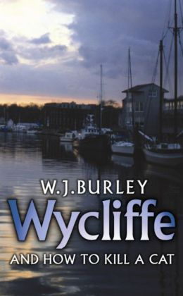 Wycliffe and How to Kill a Cat (Wycliffe Series) W. J. Burley