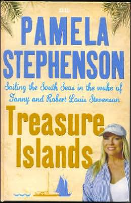 Treasure Islands: Sailing the South Seas in the Wake of Fanny and Robert Louis Stephenson