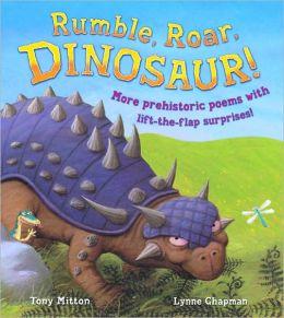 Rumble, Roar, Dinosaur!: More Prehistoric Poems with Lift-the-Flap Surprises