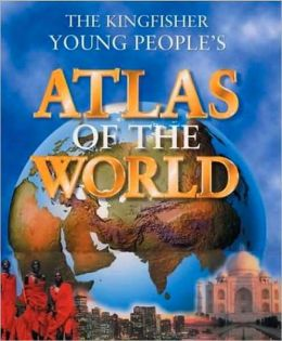 Kingfisher Young People's Atlas of the World