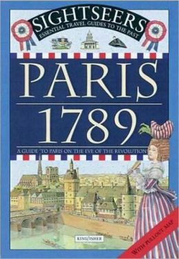 Paris 1789: A Guide to Paris on the Eve of the Revolution