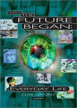 How The Future Began: Everyday Life