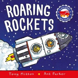 Roaring Rockets (Amazing Machines Series)