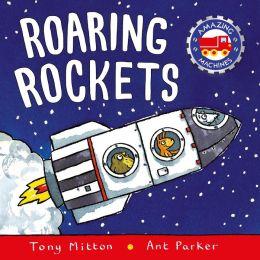 Roaring Rockets (Amazing Machines Series)