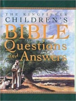 Kingfisher Children's Bible Questions and Answers