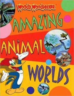 Woody Woodpecker: Amazing Animal Worlds