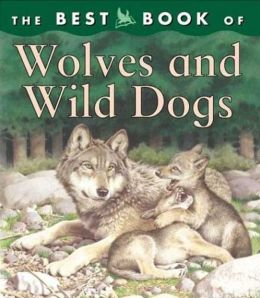 Best Book of Wolves and Wild Dogs