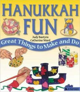 Hanukkah Fun: Great Things to Make and Do